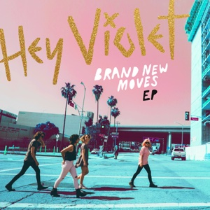 Brand New Moves - EP - Hey Violet - Hey Violet