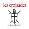 Jules Michelet - Les croisades illustration