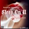 Narada Vanegas - Sleep on U  feat. Tory Lanez