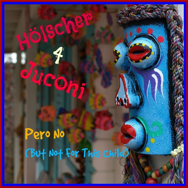 But Not for This Child - Single | Hölscher 4 Juconi