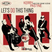 Kerry Pastine and the Crime Scene - Motor Vixen from Hell
