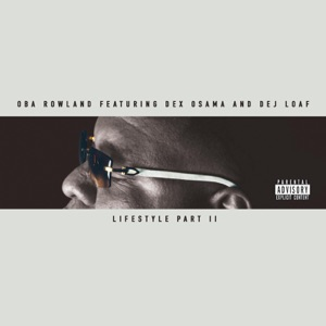 Lifestyle, Pt. 2 (feat. Dex Osama & Dej Loaf) - Single Mp3 Download