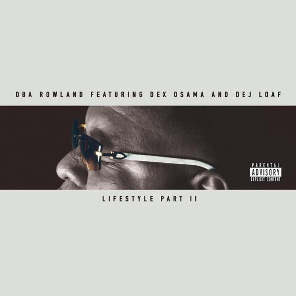 Lifestyle, Pt. 2 (feat. Dex Osama & Dej Loaf) - Single