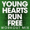 Young Hearts Run Free (Workout Mix) - Single - Power Music Workout