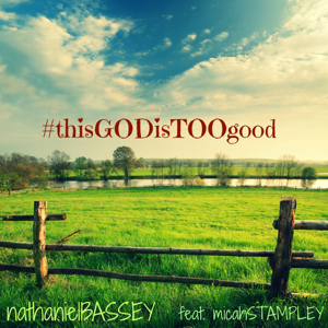 Nathaniel Bassey - This God Is Too Good feat. Micah Stampley