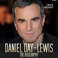 Daniel Day Lewis: The Biography (Unabridged)