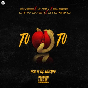 Toto (feat. Lyan, El Sica, Lito Kirino & Lary Over) - Single Mp3 Download