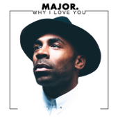 Why I Love You-MAJOR.