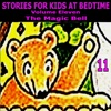 Stories for Kids at Bedtime, Vol. 11 - Stories for Kids at Bedtime