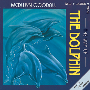 Medwyn Goodall - Way of the Dolphin