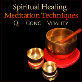 Spiritual Healing Meditation Techniques: Qi Gong Vitality, Tibetan Singing Bowls, Crystal Bells, Classical Indian Flute, Oriental Music Relaxation