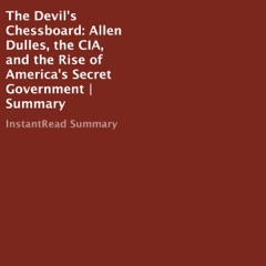 The Devil's Chessboard: Allen Dulles, the CIA, and the Rise of America's Secret Government  Summary (Unabridged)