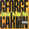Jammin' in New York, George Carlin