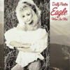Eagle When She Flies - Dolly Parton