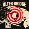 The Last Hero, Alter Bridge