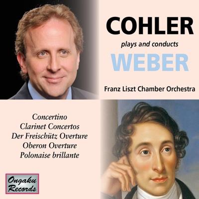 Cohler Plays & Conducts Weber - Jonathan Cohler, Rasa Vitkauskaite & Franz Liszt Chamber Orchestra album