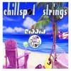 Chillspot Strings Riddim - Various Artists