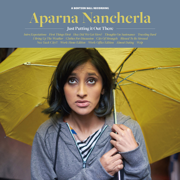 Just Putting It Out There - Aparna Nancherla - Aparna Nancherla