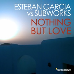 Nothing but Love (Esteban Garcia vs. Subworks ) [Jazzy Instrumental Horns Mix]