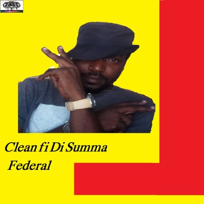 Clean fi Di Summa - Single - Federal album