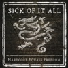Hardcore Equals Freedom - Single, Sick Of It All