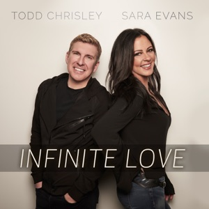 Sara Evans & Todd Chrisley - Infinite Love
