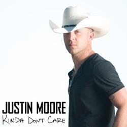 Kinda Don't Care - Justin Moore Album Cover