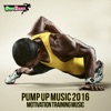 Pump Up Music 2016: Motivation Training Music