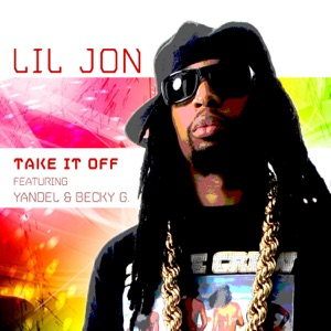 Take It Off (feat. Yandel & Becky G) - Single Mp3 Download