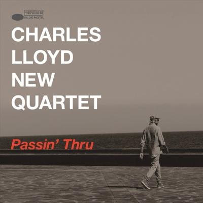 Passin' Thru (Live) - Charles Lloyd New Quartet album