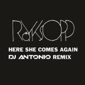 Here She Comes Again (DJ Antonio Remix)
