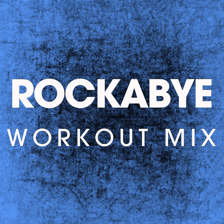 Download album: Rockabye (Workout Mix) - Single - artist Power Music