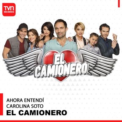 Ahora Entendí (Musica Original de la Telenovela El Camionero) - Single - Carolina Soto