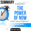 Summary of Eckhart Tolle's The Power of Now: A Guide to Spiritual Enlightenment (Unabridged) - Ant Hive Media