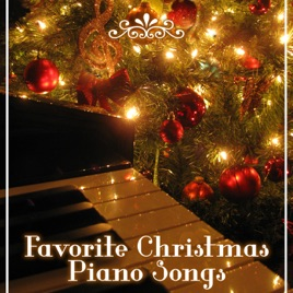 Christmas Piano.Favorite Christmas Piano Songs Xmas Music For Spiritual Reflections Magic Winter Holidays Blissful Wonderful Christmas Time Hymns Carols By