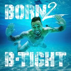 Born 2 B-Tight (Deluxe Version)