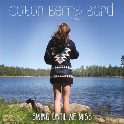 Swing Until We Miss - Colton Berry Band album
