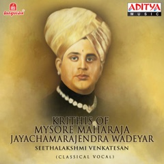 Krithis of Mysore Maharaja Jayachamarajendra Wadeyar