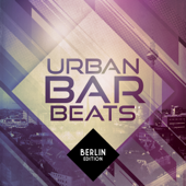 Urban Bar Beats - Berlin Edition