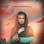Octave - Injoori Behtare (feat. Sepehr Khalse)