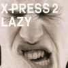 Lazy (feat. David Byrne) - Single, X-Press 2