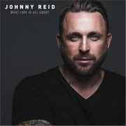 What Love Is All About - Johnny Reid - Johnny Reid