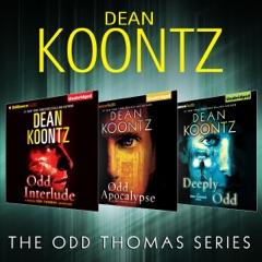 Dean Koontz  -  The Odd Thomas Series: Odd Interlude, Odd Apocalypse, Deeply Odd (Unabridged)