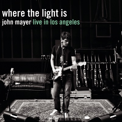 Where the Light Is: John Mayer Live In Los Angeles - John Mayer album