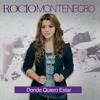 Donde Quiero Estar - Rocio Montenegro