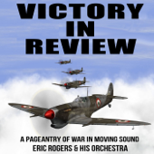 Victory in Review : A Pageantry of War in Moving Sound