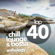 Various Artists - Top 40 Chill Lounge and Bossa Anthology