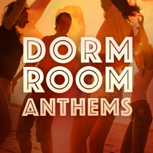 Dorm Room Anthems