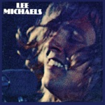 Lee Michaels - Tell Me How Do You Feel; (Don't Want No) Woman; My Friends; Frosty's; Think I'll Go Back