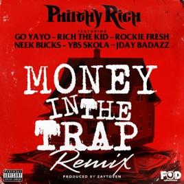 Money in the Trap (Remix) [feat  Go Yayo, Rich the Kid, Rockie Fresh, Neek  Bucks, YBS Skola & Jday Badazz] - Single by Philthy Rich on iTunes
